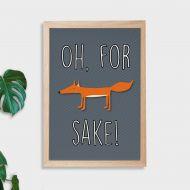 Oh For Fox Sake! Wall Art Print - Not Framed